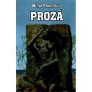 Proza - M. Eminescu imagine librariadelfin.ro