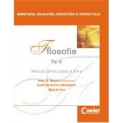 Manual filosofie de Tip B pentru clasa a XII-a - Ioan N. Rosca, Codruta Sorina Missbach, Gabriel Ion