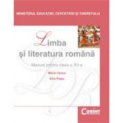 Manual Limba Si Literatura Romana Pentru Clasa A Xii-a - Marin Iancu, Alis Popa