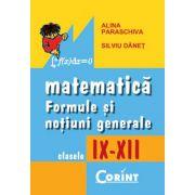 Formule si notiuni generale de matematica IX-XII - Alina Paraschiva imagine librariadelfin.ro