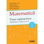 Teme suplimentare Matematica pentru clasa a V-a, semestrul 1 - Costel Chites imagine librariadelfin.ro