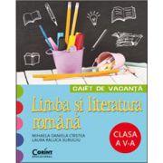Caiet de vacanta. Limba romana pentru clasa a V-a - Mihaela D. Cirstea, Laura R. Surugiu imagine librariadelfin.ro