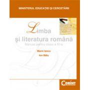 Limba si literatura romana. Manual pentru clasa a XI-a - Marin Iancu imagine librariadelfin.ro
