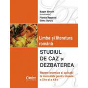 Studiul de caz si dezbaterea in limba si literatura romana - clasele XI-XII imagine librariadelfin.ro
