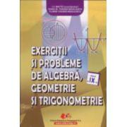 Exercitii si probleme (algebra, geometrie si trigonometrie) - clasa a IX-a imagine librariadelfin.ro