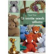 Sa tricotam animale salbatice! imagine librariadelfin.ro