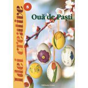 Oua de Pasti - Editia a II-a revizuita imagine librariadelfin.ro