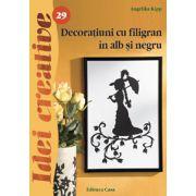Decoratiuni cu filigran in alb si negru. Editia a II-a revazuta imagine librariadelfin.ro