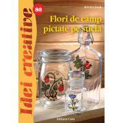 Flori de camp pictate pe sticla imagine librariadelfin.ro