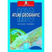 Mic atlas geografic - Octavian Mandrut imagine librariadelfin.ro
