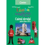 Caietul elevului clasa a III-a. Limba engleza - Ecaterina Comisel, Ileana Pirvu imagine librariadelfin.ro