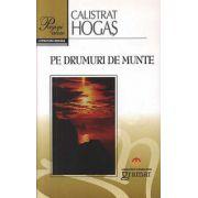 Pe drumuri de munte - Calistrat Hogas imagine librariadelfin.ro