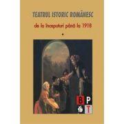 Teatru istoric romanesc - vol 1 imagine librariadelfin.ro