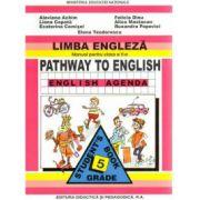 Manual de limba engleza, clasa V-a. Pathway to English Agenda - Alaviana Achim, Liliana Capota, Ecaterina Comisel, Felicia Dinu, Alice Mastacan, Ruxan imagine librariadelfin.ro