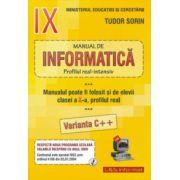 INFORMATICA, Manual pentru clasa a IX-a Intensiv sau clasa a X-a Real (Var. C++) - Sorin Tudor imagine librariadelfin.ro