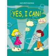 Yes, I Can. 6-9 year olds - Alice Loretta Mastacan imagine librariadelfin.ro