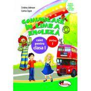 Comunicare in Limba Engleza. Caiet pentru Clasa I, Partea I - Cristina Johnson imagine librariadelfin.ro