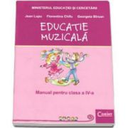 Educatie muzicala. Manual pentru clasa a IV-a - Jean Lupu imagine librariadelfin.ro