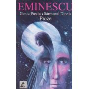 Imagine Eminescu - Geniul Pustiu, Sarmanul Dionis (proze)- Mihai Eminescu