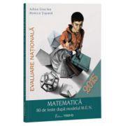 Evaluare nationala- Matematica 80 de teste - Adina Giuclea imagine librariadelfin.ro