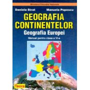 Geografia Europei, Geografia Continentelor, Manual pentru clasa a VI-a - Daniela Strat imagine librariadelfin.ro