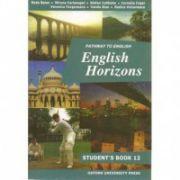 Manual de limba engleza pentru clasa a XII-a, English Horizons: Student's Book imagine librariadelfin.ro
