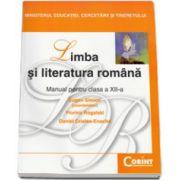 Manual Limba si literatura romana pentru clasa a XII-a - Eugen Simion, Florina Rogalski, Daniel Cristea-Enache imagine librariadelfin.ro