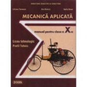 Mecanica aplicata. Manual clasa a X-a - Liliana Tenescu