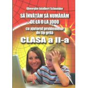 Sa invatam sa numaram de la 0 la 1000, cu ajutorul problemelor de tip grila, clasa a II-a (Gheorghe Adalbert Schneider)