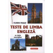 Teste de limba engleza cu cheia exercitiilor - Florin Musat