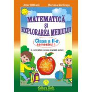 Matematica si explorarea mediului - clasa a II-a, sem I (2015) - Artur Balauca, Mariana Morarasu imagine librariadelfin.ro