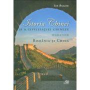 Istoria Chinei si a civilizatiei chineze (album). Romania si China - Ion Buzatu