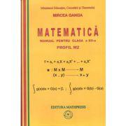 Matematica. Manual pentru clasa a XII-a, Profil M2 - Mircea Ganga imagine librariadelfin.ro