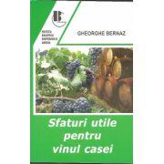 Sfaturi utile pentru vinul casei (Gh Bernaz)