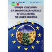 Situatia agriculturii si a exploatatiilor agricole in tarile membre ale Uniunii Europene - Ioan Niculae Alecu