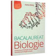 Biologie bacalaureat. Anatomia si fiziologia omului, genetica si ecologie umana - Ioana Arinis imagine librariadelfin.ro