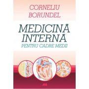 Medicina interna pentru cadre medii -Corneliu Borundel, Editia a IV-a, revizuita