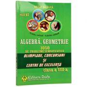 Algebra. Geometrie. 1050 de probleme pentru Olimpiade si centre de excelenta Clasa a VIII-a - Artur Balauca imagine librariadelfin.ro