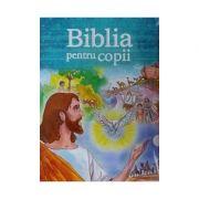 Biblia Pentru Copii ( Povestiri Din Vechiul Si Noul Testament )