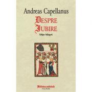 Despre iubire - Andreas Capellanus