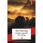 Gradina ceturilor din amurg - Tan Twan Eng imagine librariadelfin.ro