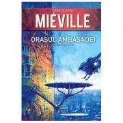 Orasul Ambasadei - China Mieville imagine librariadelfin.ro