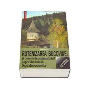 Rutenizarea Bucovinei si cauzele deznationalizarii poporului roman - Isidor Ieseanu imagine librariadelfin.ro