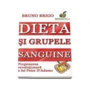 Dieta si grupele sanguine - Bruno Brigo imagine librariadelfin.ro