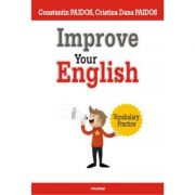 Improve Your English. Vocabulary Practice - Constantin Paidos, Cristina Dana Paidos