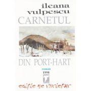 Carnetul din port-hart (Ileana Vulpescu) imagine librariadelfin.ro