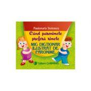 CAND PARONIMELE PREFERA RIMELE. Mic dictionar ilustrat de paronime (Passionaria Stoicescu)