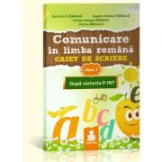 Comunicare in limba romana. Caiet de Scriere - clasa I - P-INT (Dumitru Paraiala) imagine librariadelfin.ro