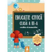Educatie civica clasa a III-a - Auxiliar al manualelor (Aglaia Buduroi) imagine librariadelfin.ro