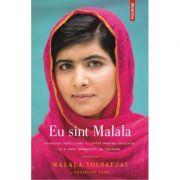 Eu sint Malala. Povestea fetei care a luptat pentru educatie si a fost impuscata de talibani - Malala Yousafzai